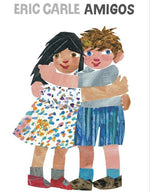 Amigos - Friends by Eric Carle.  Darling Spanish board book about the power of friendship.