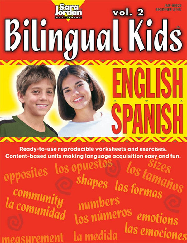 Bilingual Kids Resource Book - English-Spanish Vol 2 - Reproducible thematic activities teach genders, counting, shapes, sizes, emotions, community, opposites and measuring