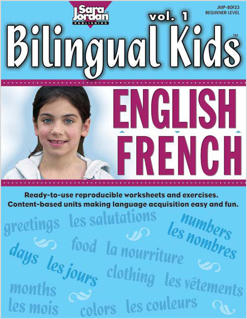 Bilingual Kids Resource Book English-French volume 1 - Reproducible, black-line, thematic lessons and exercises based on Bilingual Songs
