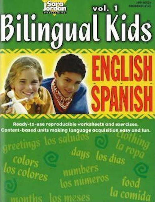 Bilingual Kids Resource Book - English-Spanish Vol 1 These reproducible thematic bilingual activities teach alphabetization, salutations, counting, weather, food, clothing & more