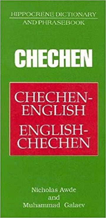 Chechen-English and English-Chechen Dictionary and Phrasebook