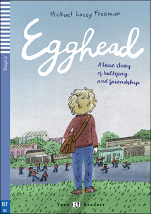 Egghead by Michael Lacey Freeman. A2.  A true story of bullying and friendship.