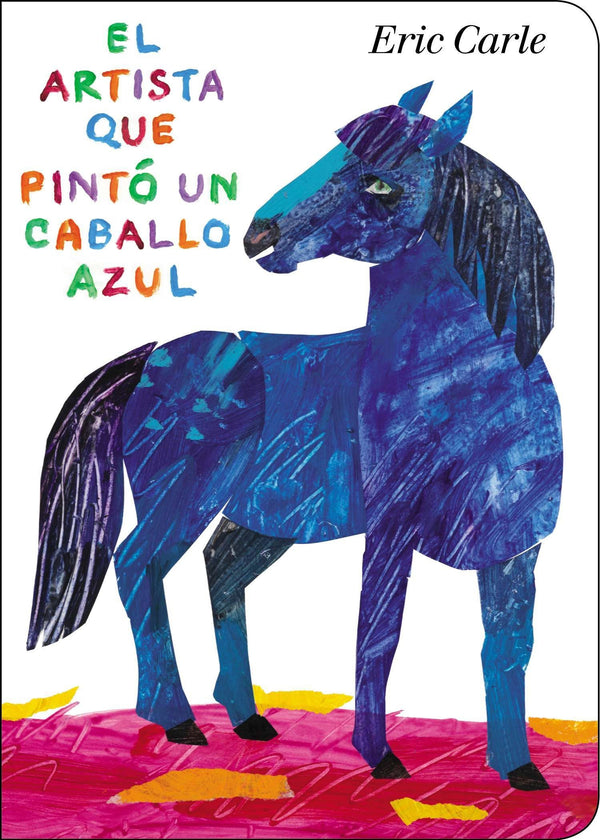 El Artista que pinto un caballo azul - Spanish translation of The Artist that Painted a blue Horse by Eric Carle - great book for learning colors and animals in Spanish
