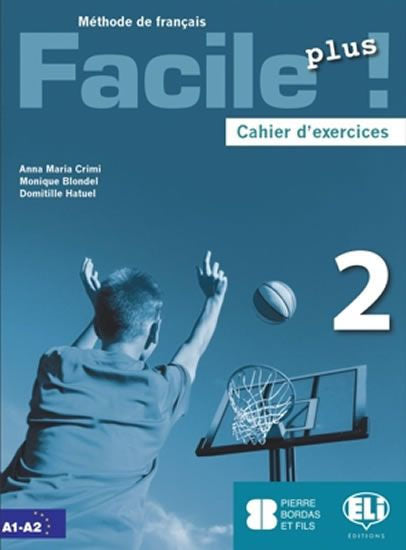 Facile Plus 2 - Cahier d'exercices