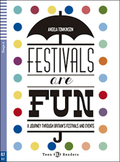 Festivals are Fun by Angela Tomkinson.  A2.   Do you want to join us on our A-Z journey around the festivals of Britain? Would you like to learn about the biggest dog show in the world?