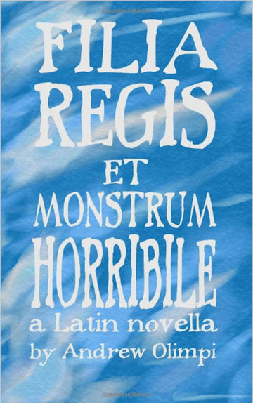 Filia Regis et Monstrum Horrible