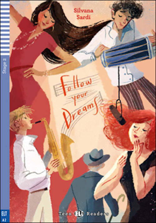 Follow your dreams by Silvana Sardi. A2.   Gavin, Max, Rose and Isabel are excited about starting their first year at the Music, Art and Dance Academy of London.
