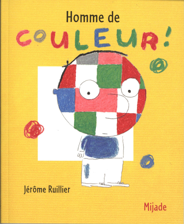 "Homme de Couleur by Jérôme Ruillier. Being a ""person of color"" depends on your perspective in this charming and simple French book!"