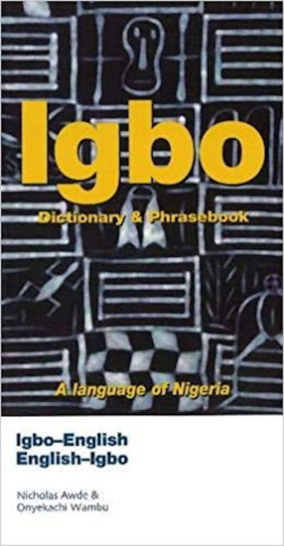 Igbo-English and English-Igbo Dictionary and Phrasebook