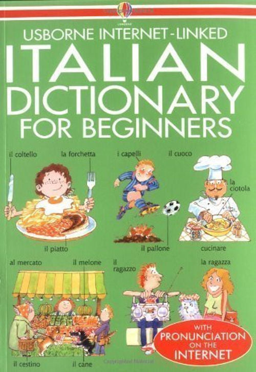 talian Dictionary for Beginners - This Italian bilingual dictionary makes language learning easy and fun for children. It contains about 2,000 everyday words and phrases