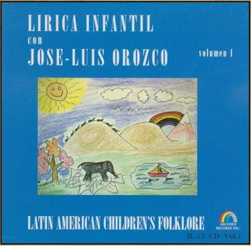 José Luis Orozco Volume 1 Songbook - Spanish Lyrics, English Translations and Music (Piano and Guitar)