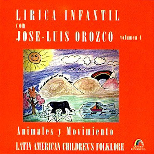 José Luis Orozco - Volume 4 Songbook - Animales y Movimiento - Spanish Lyrics, English Translations and Music (Piano and Guitar)