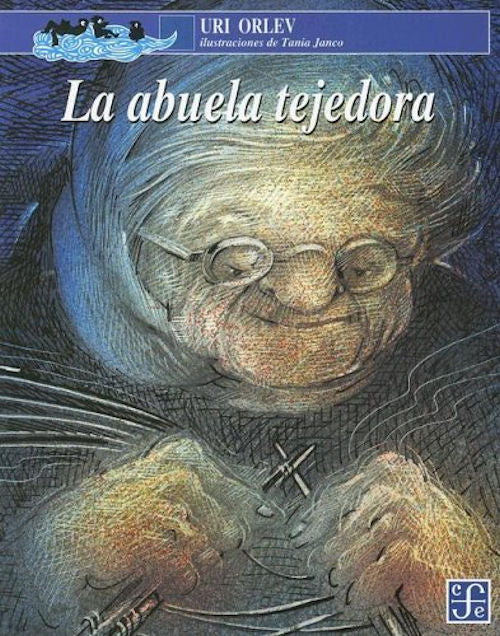 La abuela tejedora by Uri Orlev. Uri Orlev's sparse but stirring words tell the story of a poor old lady who creates a world for herself by knitting her own house, complete with grandchildren