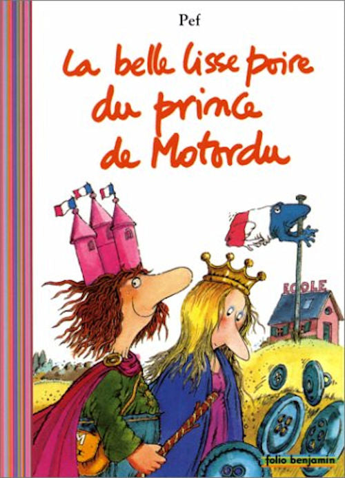 La belle Lisse poire du prince de Motordu by Pef. The young prince of Motordu lives in a magnificent castle. What can he learn from the princess Dézécolle?