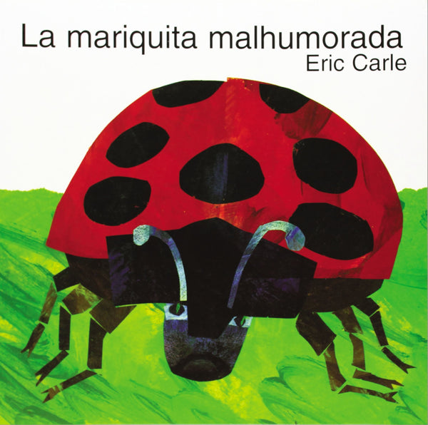 La marituita malhumorada - Spanish translation of The grouchy ladybug by Eric Carle - Such a classic children's books