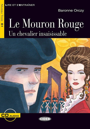 B1 - Le Mouron Rouge. Un chevalier insaisissable