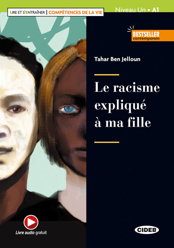 Le racisme expliqué à ma fille by Tahar Ben Jelloun and adapted by Jérôme Lechevalier.   Mérième is ten years old.