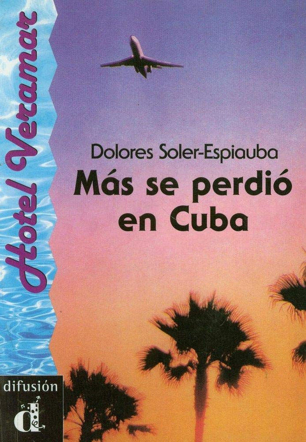 Más se perdió en Cuba by Dolores Soler-Espiauba. Level A2 (Nivel 2) - in the series of Spanish readers called Hotel Veramar. A beautiful young Cuban woman comes to the hotel.