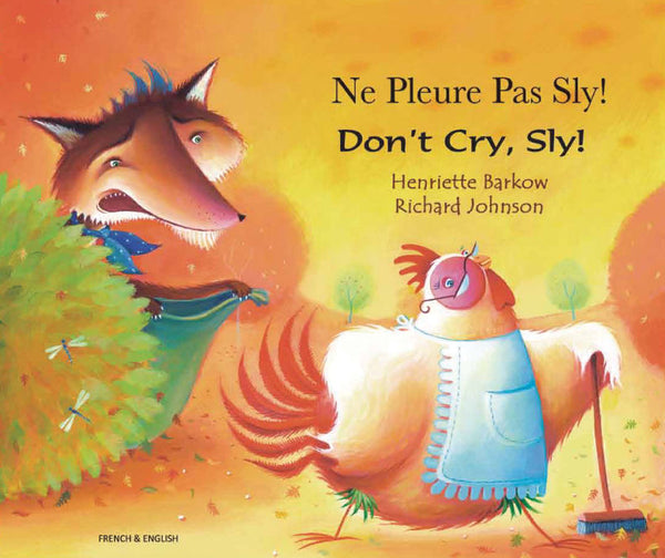 Ne Pleure Pas Sly Don't Cry Sly retold by Henriette Barkow and illustrated by Richard Johnson.