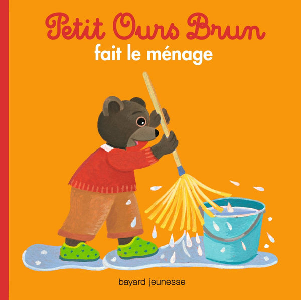 Petit Ours Brun fait le ménage by Marie Aubinais. Little Brown Bear gets a broom and helps clean.