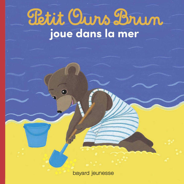 Petit Ours Brun joue dans la mer by Marie Aubinais. Little Brown Bear plays in the ocean.