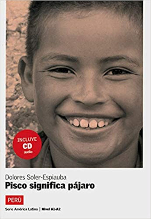 Pisco significa Pájaro by Dolores Soler-Espiauba. Level A1-A2 (Nivel 2) - in a series of Spanish readers called America Latina. This book focuses on Peru.