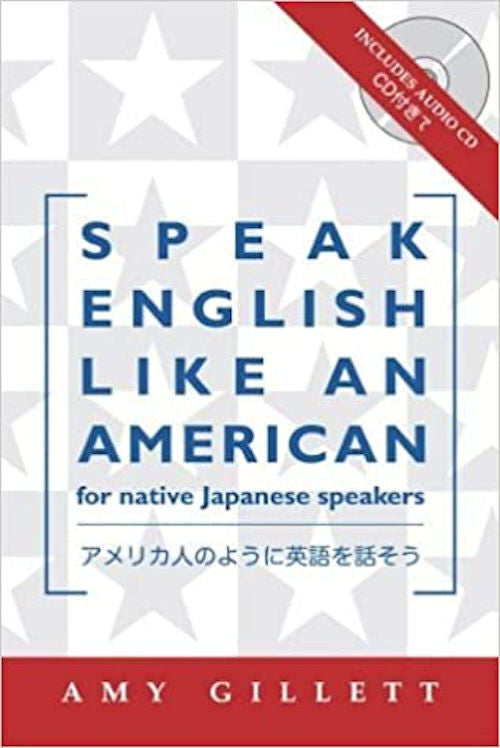 Speak English like an American - For Native Japanese Speakers