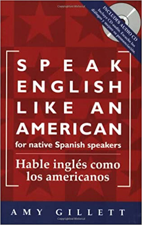 Speak English like an American - For Native Spanish Speakers