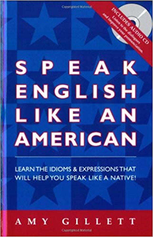 Speak English like an American - All English Edition