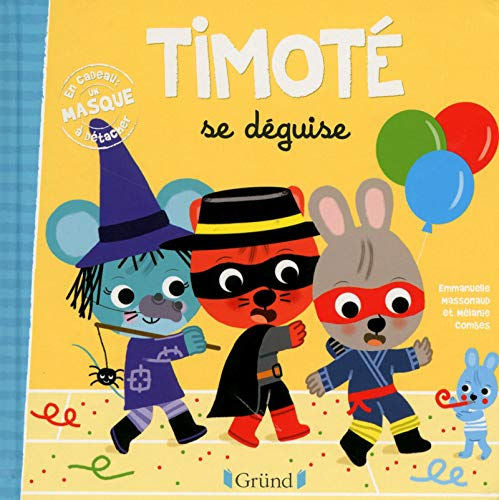 Timoté se déguise by Emmanuelle Massonaud and Mélanie Combes.