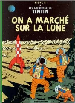 Tintin On a marché sur la Lune - Tintin volume # 17 - Tintin Explorers on the moon by Hergé.