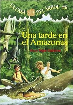 Una tarde en el Amazonas by Mary Pope Osborne. Spanish translation of the great book - The Magic Tree House # 6 - Afternoon on the Amazon.