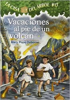 Vacaciones al pie de un volcán - Vacation under the Volcano - Spanish translation of the #13 title of the Magic Tree House series by Mary Pope Osborne.