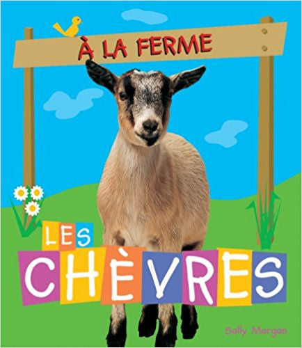 A la ferme - Les chèvres - Find out about goats - there's more to them than munching!