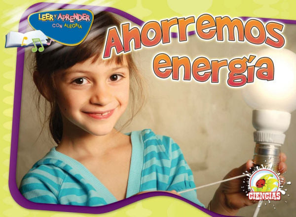 Ahorremos Energía (Turn It Off!) by Arnhilda Badía. Sing Along With Dr. Jean And Dr. Holly To Learn What You Can Turn Off To Conserve Our Resources. Part of the Leer y Apprender con alegría.