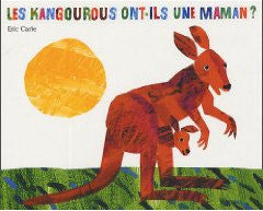 Les kangourous ont-ils une maman? by Eric Carle