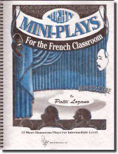 Mighty Mini-Plays for the French Classroom