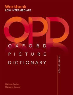The Oxford Picture Dictionary Second Edition Low Intermediate WorkbookThe Oxford Picture Dictionary Third Edition Low Intermediate Workbook