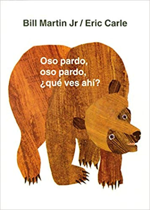 Oso pardo, oso pardo, ¿qué ves ahí­? Brown Bear Brown Bear what do you see?  Classic Board Book in Spanish