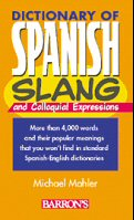 Dictionary of Spanish Slang & Colloquial Expressions