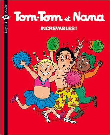 Tom-Tom et Nana increvables!