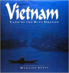 Vietnam Land of the Blue Dragon