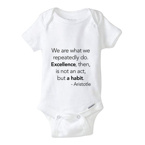 "Boss Baby Onesie ""We are what we repeatedly do. Excellence, then, is not an act, but a habit."" -Artistotle"