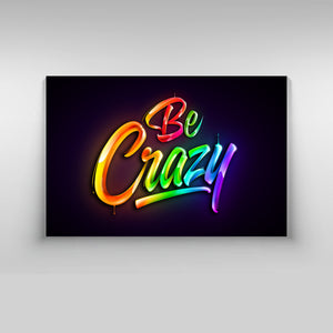 Be Crazy - Kidspiration Art