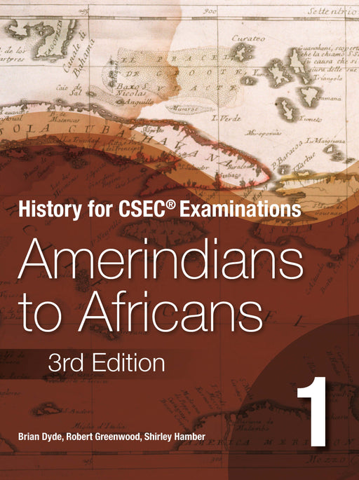 History for CSEC® Examinations 3rd Edition Student's Book 1: Amerindians to Africans