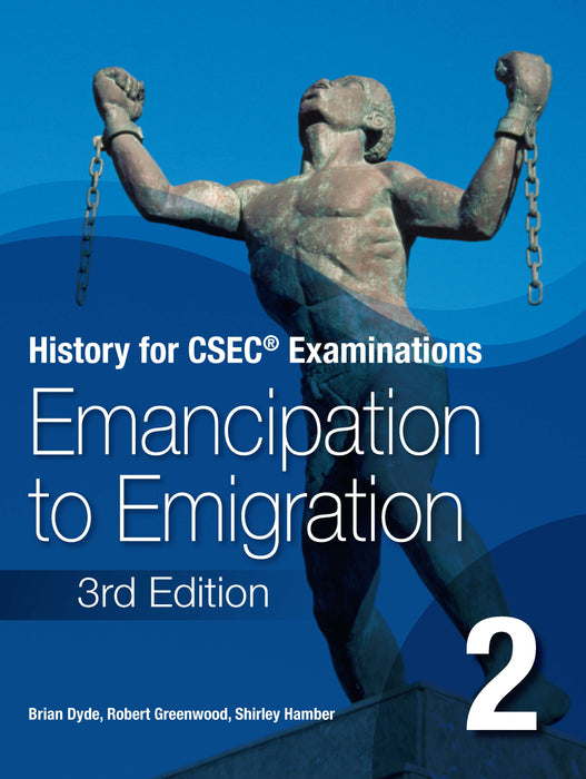 History for CSEC® Examinations 3rd Edition Student's Book 2: Emancipation to Emigration