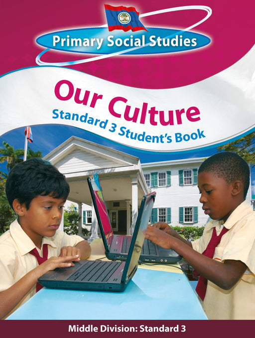 Belize Primary Social Studies Standard 3 Student's Book: Our Culture