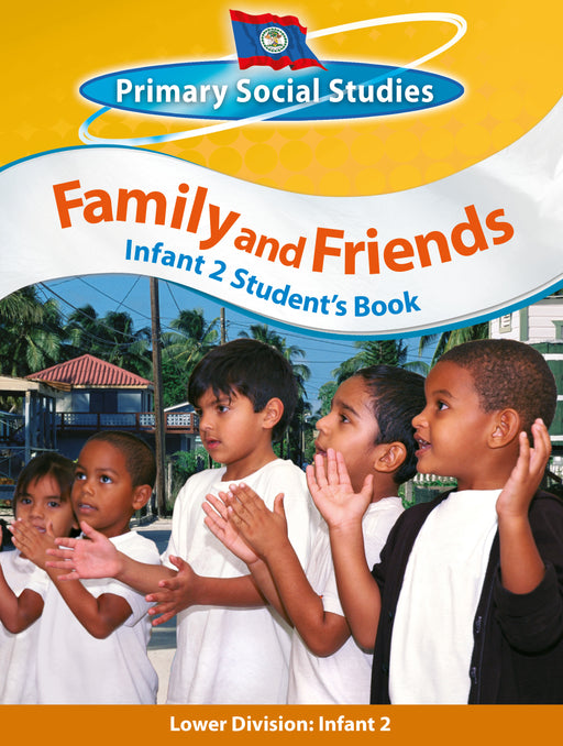 Belize Primary Social Studies Infant 2 Student's Book: Family and Friends
