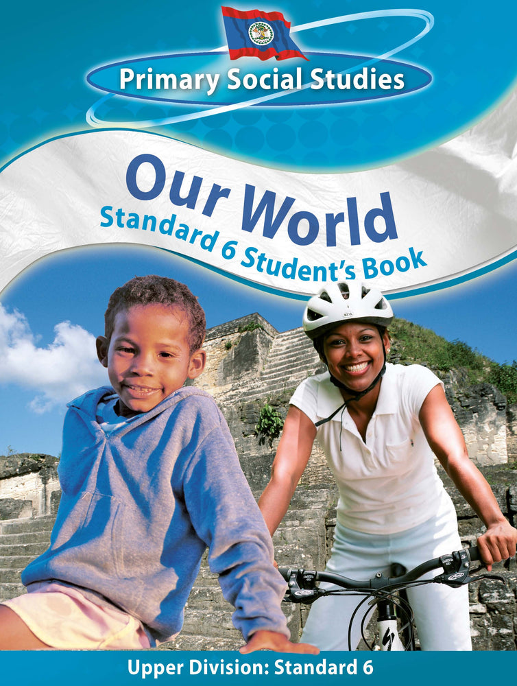 Belize Primary Social Studies Standard 6 Student's Book: Our World