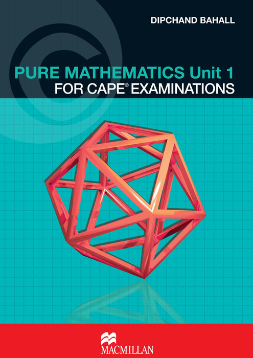 Pure Mathematics Unit 1 for CAPE® Examinations Student's Book